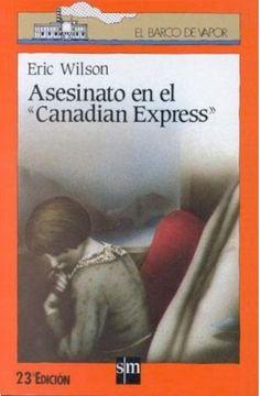 """WILSON, Eric. Asesinato en el """"Canadian Express"""". Ediciones SM (Serie Naranja: A partir de 9 años), Madrid, (5ª ed.) 2008. 162 pp. """"Tom austen, un muchacho canadiense que acaba de terminar el curso escolar, viaja en el """"Canadian express"""". Este ferrocarril, el de mayor recorrido del mundo, 4633 km sale diariamente de Montreal y emplea tres días en llegar a su destino Vancúver. En el viaje se comete un asesinato: La bella esposa de un banquero aparece apuñalada. Tom, hijo de un jefe de…"""
