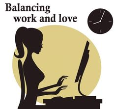 Work life balance | How to make a work-love balance work for you