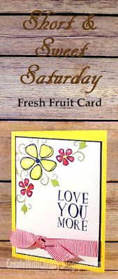 Stampin' Up! Fresh Fruit Card - Short & Sweet Saturday - S&SS - Complete instructions on how to make this card are included in the post - Create With Christy - Christy Fulk, Independent SU! Demo