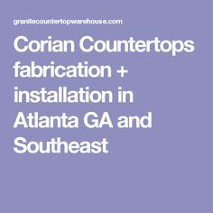 Corian Countertops Fabrication + Installation In Atlanta GA And Southeast
