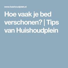 Hoe vaak je bed verschonen? | Tips van Huishoudplein Bed Verschonen, Declutter, Good To Know, Cleaning Hacks, Tapas, Household, How To Plan, Planners, Bucket