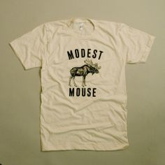 Modest Mouse Moose T-Shirt two of my favorite things!