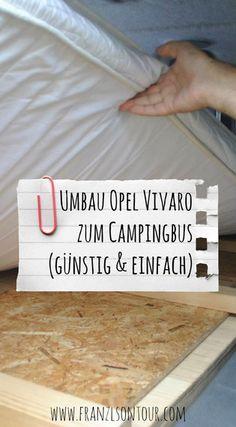 Anleitung: Umbau Opel Vivaro zum Campingbus - günstig, einfach & schnell!