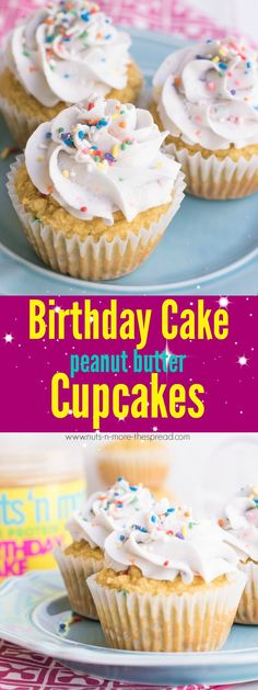 Birthday Cake Peanut Butter Cupcakes Peanutbutter Birthdaycake Dessert Recipes