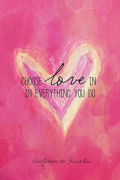 Choose Love Always by CarlyMarie