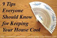 9 Tips Everyone Should Know About Keeping Your House Cool - Use these affordable options to reduce your cooling bills and stay comfortable in summer heat.