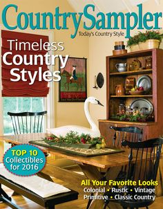 Rejuvenate your home for the new year with the inspiring decorating ideas and wonderful winter decor in our January 2016 issue! Country Decor, Country Style, Country Sampler Magazine, Canadian House, Inviting Home, Cabins In The Woods, Adhesive Vinyl, January 2016, December