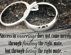 ✟♥  ✞  ♥✟   Being the Right Mate  ♥✞♥  Success in MARRIAGE does not come merely through FINDING the right mate, but through BEING the right mate.   ✟♥  ✞  ♥✟