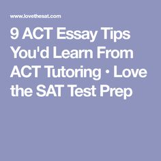 9 ACT Essay Tips You'd Learn From ACT Tutoring • Love the SAT Test Prep Sat Test Prep, Act Prep, Act Tutoring, Act Practice Test, College Test, Essay Tips, College Planning, Sats, Cooperative Learning
