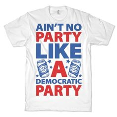 This funny political shirt is perfect for the democratic national convention, for the summer bbq during fourth of july, or for your favorite presidential rally. This democrat shirt is great for fans of politics, usa shirts, democrat t shirts, liberal shirts and democrat jokes.