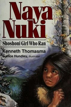 """""""Naya Nuki: Shoshoni Girl Who Ran"""" - I can't tell you how many times I read this book as a kid. I always had it checked out from the school library."""