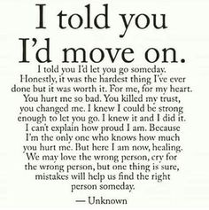Sad Love Quotes I told you I'd move on is part of Relationship quotes - Sad Love Quotes QUOTATION Image Quotes Of the day Life Quote I told you I'd move on Sharing is Caring Now Quotes, True Quotes, Great Quotes, Words Quotes, Quotes To Live By, Inspirational Quotes, Sayings, Who Am I Quotes, Worth It Quotes