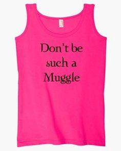 S.Horizon-Don't be such a Muggle on Womens Tank Top Cotton~Hot Pink~Womens-XL South Horizon http://www.amazon.com/dp/B004B7MB5A/ref=cm_sw_r_pi_dp_-lQZtb1QD0D6HVXP
