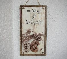 Merry and Bright Sign Christmas Sign Pinecone Art by ForesteDiOro