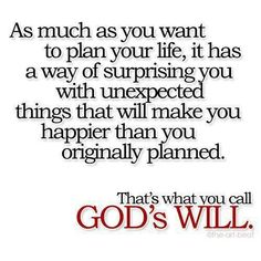 A man plans his ways but God directs his steps.