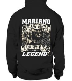 # MARIANO THE MAN THE MYTH THE LEGEND .  MARIANO THE MAN THE MYTH THE LEGEND  A GIFT FOR A SPECIAL PERSON  It's a unique tshirt, with a special name!   HOW TO ORDER:  1. Select the style and color you want:  2. Click Reserve it now  3. Select size and quantity  4. Enter shipping and billing information  5. Done! Simple as that!  TIPS: Buy 2 or more to save shipping cost!   This is printable if you purchase only one piece. so dont worry, you will get yours.   Guaranteed safe and secure…