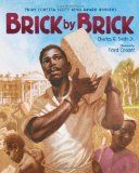 Brick by Brick by Charles R. Smith, Jr. | Picture This! Teaching with Picture Books