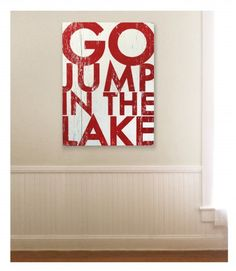 Go Jump in the Lake Wall Art