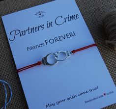 """This is very charming handmade wish string bracelet and inspirational quote gift card """"Partners in Crime, Friends Forever! May your wish come true! It is tradition to make a wish when you put on the bracelet. Keep it on and when it falls off, it's believed that your wish will come true!  This is a great gift for a loved one or for yourself. Imagine their surprise when they see the special message you sent them. How sweet is that!  ♥♥♥ Buy any 5 bracelets and get ONE FREE! Add to your cart 6…"""