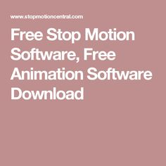Free Stop Motion Software, Free Animation Software Download