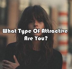 What Type Of Attractive Are You? What Is My Aesthetic, Aesthetic Quiz, Quizzes About Boys, Quizzes For Fun, Boyfriend Quiz, Boyfriend Names, Types Of Boyfriends, Types Of Guys, How Attractive Am I