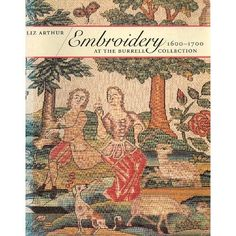 Amazon.com: Embroidery 1600-1700: At the Burrell Collection (9780719554131): Liz Arthur: Books