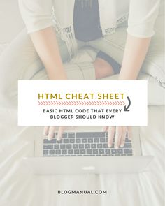 HTML Cheat Sheet: Basic HTML Code that Every Blogger Should Know - Blog Manual