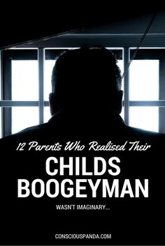 """12 Parents Who Realised Their Childs """"Boogeyman"""" Wasn't Imaginary"""