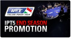 IPT5 Promotion - End Season Click to know how! Enjoy! http://www.pokerstars.it/poker/promotions/ipt5-end-season/?source=11546702