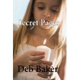 Secret Pages : From a daughter's diary (Kindle Edition)By Deb Baker