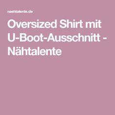 Oversized Shirt mit U-Boot-Ausschnitt - Nähtalente