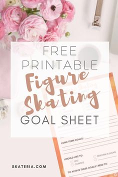 Printable goal setting sheet for Figure Skaters for figure skating training and competition