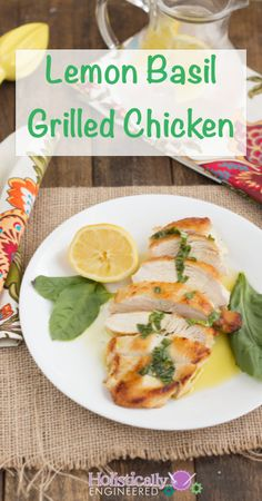 Paleo Lemon Basil Grilled Chicken | holisticallyengineered.com #paleo #lowcarb #summer