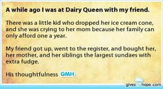 Random acts of kindness - A while ago I was at Dairy Queen with my friend.