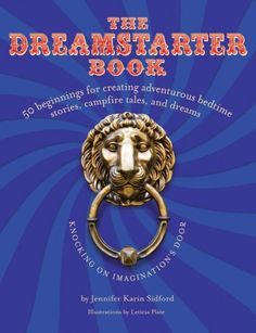The DreamStarter Book: 50 Beginnings for Creating « Library User Group