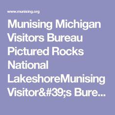 Munising Michigan Visitors Bureau Pictured Rocks National LakeshoreMunising Visitor's Bureau
