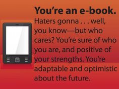 If I were a book format, I'd be an e-book! (pinned 7/26/15)