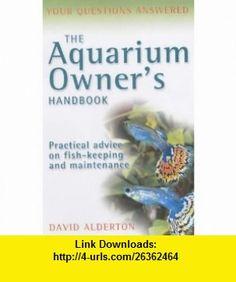 Aquarium Owners Handbook (9781844031092) David Alderton , ISBN-10: 1844031098  , ISBN-13: 978-1844031092 ,  , tutorials , pdf , ebook , torrent , downloads , rapidshare , filesonic , hotfile , megaupload , fileserve