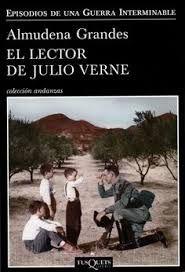 El lector de Julio Verne : la guerrilla de Cencerro y el Trienio del Terror, Jaén, Sierra Sur, 1947-1948 / Almudena Grandes