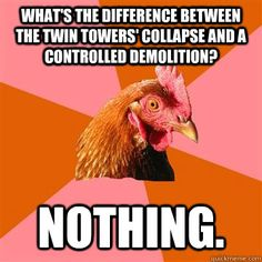 What's the difference between the Twin Towers' collapse and a controlled demolition? Nothing.