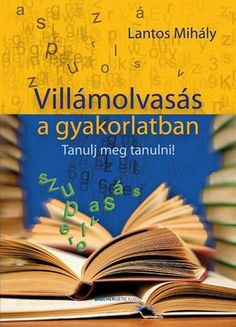 villamolvasas a gyakorlatban borito Brian Tracy, My Job, Kids Education, Make It Simple, Author, Advice, Coaching, Writing, Learning