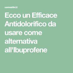 MPOWER/// Ecco un Efficace Antidolorifico da usare come alternativa all'Ibuprofene Reiki, The Cure, Medicine, Stress, Food And Drink, Health, Man Cave, Hacks, Beautiful