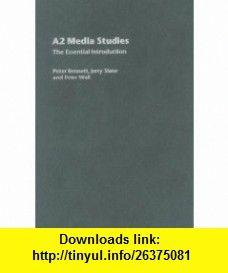A2 Media Studies The Essential Introduction (Essentials) (9780415347679) Peter Bennett, Jerry Slater, Peter Wall , ISBN-10: 041534767X  , ISBN-13: 978-0415347679 ,  , tutorials , pdf , ebook , torrent , downloads , rapidshare , filesonic , hotfile , megaupload , fileserve