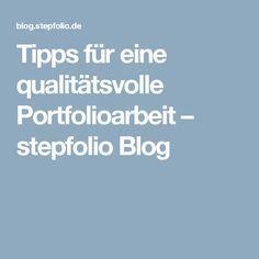 Tipps für eine qualitätsvolle Portfolioarbeit – stepfolio Blog