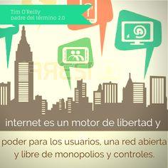 Tim O'Reilly: internet es un motor de libertad y de poder para los usuarios, una red abierta y libre de monopolios y controles. #citadeldia #citas #sociedadred