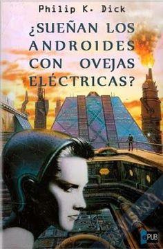¿Sueñan los androides con ovejas eléctricas? Clásico de ciencia ficción de Philip K. Dick que inspiró la película Blade Runner de Ridley Scott. Cyberpunk, Philip K Dick, Blade Runner, Mona Lisa, Novels, Reading, Artwork, Books, Movie Posters
