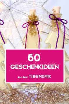 60 gift ideas from the Thermomix. Give away homemade things from the kitchen. You would like to give something homemade from the kitchen as a gift, but you lack the ideas? Fathers Day Presents, Diy Presents, Small Business Cards, Last Minute Gifts, Just Giving, You Are The Father, Little Gifts, Thoughtful Gifts, Voss Bottle