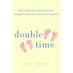 Twins week contributor, Jane Roper, has a new memoir for rookie twin mamas!