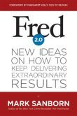 """(A Faith-Based Guide to Better Business by New York Times Bestselling Author Mark Sanborn! #1 NYT Bestselling Author Harvey Mackay: """"...inspires us to take our service to the next level."""" Fred 2.0 has 4.9 Stars with 53 Reviews on Amazon)"""