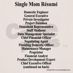 Single Mom. Don't underestimate our intelligence. We do it all. Every day, all day.